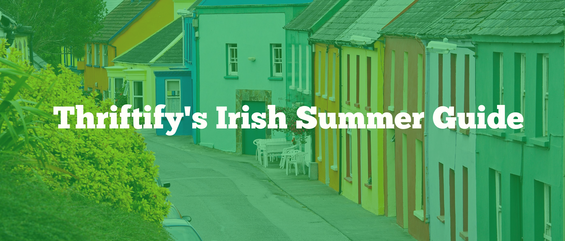 Thriftify's Irish Summer Guide